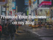 Promote your business on my business blog