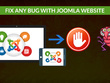 Fix any bug with your joomla website