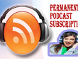 Marketing Your Podcast With Permanent Subscription