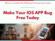 Resolve the IOS Bugs Quickly
