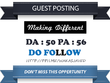 Publish Guest Post on Makingdifferent.com -  DA 50 Dofollow