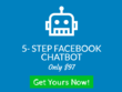 Create a Facebook Messenger Chatbot for your business page.