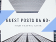 Write a Guest Post With Link on High Traffic sites - DA 60+