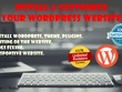 Install or Customize your wordpress website