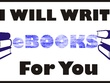 Write A Professional Ebook For You