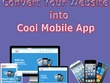 I Will Convert Website To Mobile App IOS Android Windows