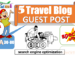 Publish 5 Travel guest posts on DA 30 to 80 websites