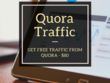 Get you high quality free traffic from quora