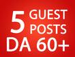 Write & Publish 5 Guest Posts Do follow DA 60+