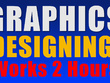 Do any type of Graphics Designing for 2 hours