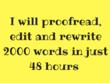 Proofread, edit or rewrite 2000 words