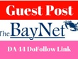 Publish A Guest Post With Dofollow Link On TheBayNet.com