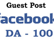 """Write And Publish NO-FOLLOW Guest Post on """"Facebook"""" DA-100"""