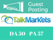 Publish a guest post on Talkmarkets - Talkmarkets.com - DA 50