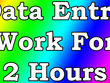 Do any kind of data related work for 2 hours