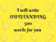 Write 500 OUTSTANDING words for you