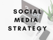 Create a complete social media strategy