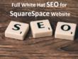 Full White Hat SEO for Squarespace Website