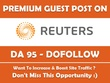 Post on REUTERS. Reuters.com - DA 95 with Dofollow Link
