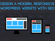 Design a Modern, Responsive WordPress site with SEO
