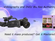 Shoot your video, author it and Master the DVD/Blu Ray