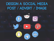 Design a Engaging Social Media Post or Advert or Image