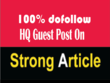 Publish Guest Post On Strongarticle.com With Dofollow Links