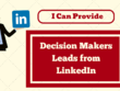 Provide 100 Decision Makers Leads from LinkedIn for Business