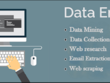 Email Extraction, Data Collection, Web Research And Data Mining