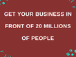 Get your business in front of +2 millions of people