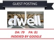 Write & guest post on Dwell.com  - DA 79 PA 81