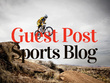 I Will Do Guest Post On 10 High Authority Sport Websites, DA33+