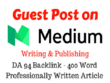 Write and Publish Guest Post On Medium DA92 High Backlinks