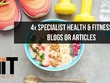 Write 4x Specialist Health & Fitness Blogs or Articles