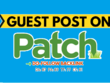 Publish A Guest Post On Patch.com [DA87, PA89]