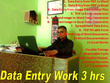 Do all type of data entry work for 3hrs