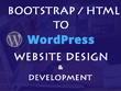 Develop responsive website from scratch via bootstrap and WP