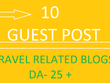 10 Guest Post on Travel Blogs,  DA25+ (Do-Follow)