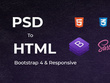 Convert PSD to HTML Responsive Bootstrap 4  with Sass/Less