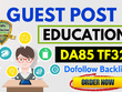 Live Guest Post on Education Niche Blog - DA85, TF32 & Dofollow