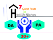 Publish 7 Articles on Health Niche Sites DA&PA 30+