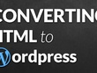 Convert Your 1 Page HTML To Wordpress