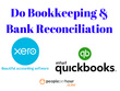 Do one  hour bookkeeping service in Quick books or Xero