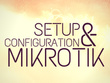 Setup your Mikrotik router