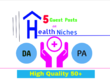 Publish 5  Guest Posts on Health Niche Sites with High DA