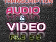 Do transcription 10 minute audio or video file $10