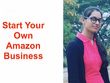 Start Your Own Amazon Business
