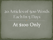 I can write for you 20 articles of 500 each in 5 days