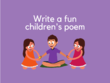 Write a fun poem for your child of around 160 words