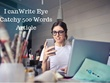 Write Eye Catchy 500 Words Article
